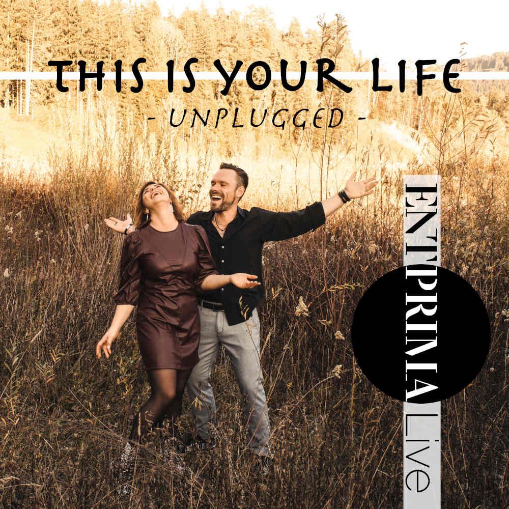 This Is Your Life (unplugged) - Piano und Voice Version von Entprima Live
